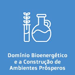 Domínio Bioenergético e a Construção de Ambientes Prósperos