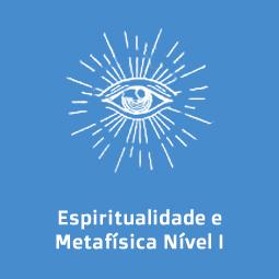 Espiritualidade e Metafísica Nível I Desenvolvimento Mediúnico e Paranormal