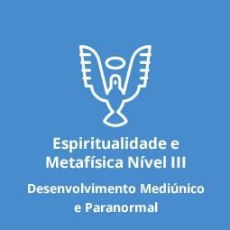 Espiritualidade e Metafísica III Desenvolvimento Mediúnico e Paranormal