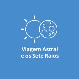 Viagem Astral e os Sete Raios