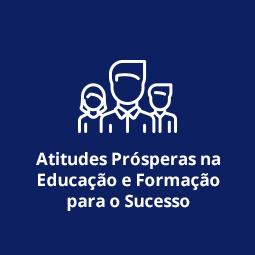 Atitudes Prósperas na Educação e Formação para o Sucesso