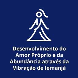 Desenvolvimento do Amor Próprio e da Abundância através da Vibração de Iemanjá