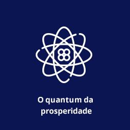 O Quantum da prosperidade