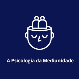 A Psicologia da Mediunidade