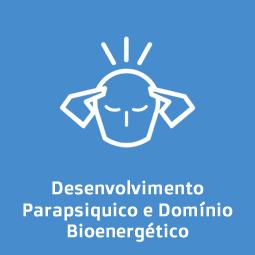Desenvolvimento Parapsiquico e Domínio Bioenergético